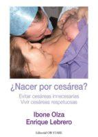 ¿nacer por cesarea? ibone olza enrique lebrero 9788493957735