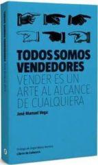 todos somos vendedores jose manuel vega lorenzo 9788494004735