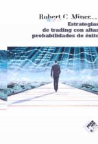 estrategias de trading con altas probabilidades de éxito-robert miner-9788494276835