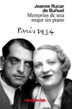 memorias de una mujer sin piano (paris 1934)-jeanne rucar de buñuel-9788494443435