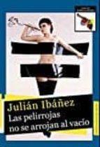 las pelirrojas no se arrojan al vacío-julian ibañez-9788494553035