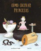 como cocinar princesas-ana martinez castillo-9788494692635