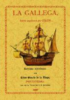 la gallega, nave capitana de colon en el primer viaje de descubri entos (ed. facsimil de 1897) celso garcia de la riega 9788495636935