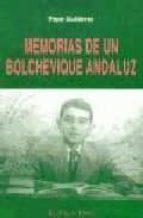 memorias de un bolchevique andaluz (el viejo topo) pepe gutierrez 9788495776235