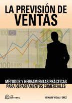 la prevision de ventas: metodos y herramientas practicas para dep artamentos comerciales-ignasi vidal i diez-9788496169135