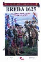 breda 1625: el duelo final entre spinola y nassau   (guerreros y batallas, 37)-mario diaz gavier-9788496170735