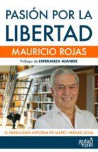 pasión por la libertad (ebook)-mauricio rojas-9788496729735