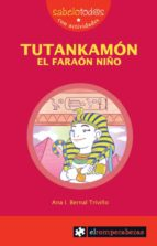tutankamon el faraon niño ana i. bernal triviño 9788496751835