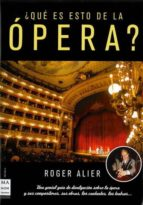 ¿que es esto de la opera? roger alier 9788496924635
