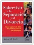 sobrevivir a la separacion y al divorcio: como superar con exito los primeros años de una nueva vida-loriann hoff oberlin-9788497350235