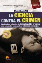 la ciencia contra el crimen janire ramila 9788497638135