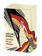 la forja de un rebelde (estuche 3 vols.)-arturo barea-9788497939935