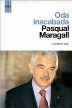 oda inacabada: memorias-pascual maragall-9788498673135