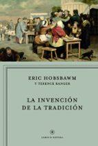 la invencion de la tradicion eric hobsbawm terence ranger 9788498923735