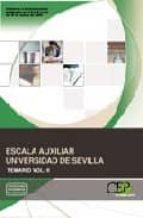ESCALA AUXILIAR UNIVERSIDAD DE SEVILLA. TEMARIO VOL. II