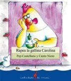 rapea la gallina carolina-pep castellano-9788499040035