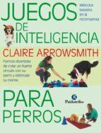 juegos de inteligencia para perros  (color) claire arrowsmith 9788499104935