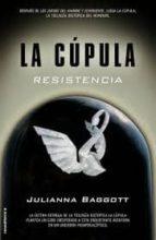 la cupula iii: resistencia-julianna baggott-9788499187235