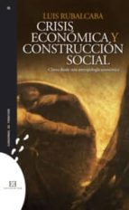 crisis economicas y construccion social-luis rubalcaba-9788499200835