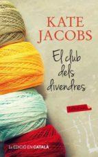 El libro de El club dels divendres autor KATE JACOBS DOC!