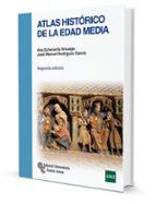 atlas historico de la edad media (2ª ed)-ana echevarria arsuaga-jose manuel rodriguez garcia-9788499611235