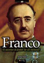 franco, el ascenso al poder de un dictador (ebook)-andres rueda-9788499674735