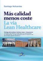 mas calidad menos coste. la via lean healthcare-s. nofuentes-9788499693835
