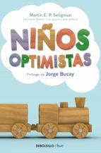 niños optimistas: como crear las bases para una existencia feliz-martin e.p. seligman-9788499891835