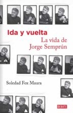 ida y vuelta: la vida de jorge semprum soledad fox maura 9788499924335
