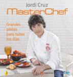 grandes platos para todos los dias jordi cruz 9788499984735
