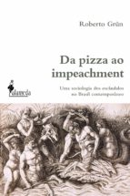 da pizza ao impeachment (ebook)-roberto grün-9788579395635