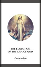 the evolution of the idea of god (ebook)-grant allen-9788828370635