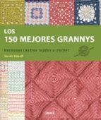 los 150 mejores grannys: hermosos cuadros tejidos a crochet-sarah hazell-9789089986535