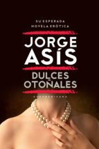 dulces otoñales (ebook)-jorge asis-9789500747035