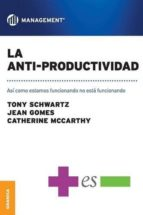 la anti-productividad-tony schwartz-9789506417635