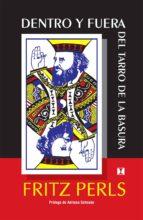 dentro y fuera del tarro de la basura: autobiografia (12ª ed.)-fritz perls-9789562420235