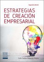 estrategias de creación empresarial (ebook)-luis carlos palacios acero-9789587712735