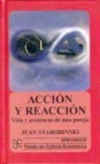 accion y reaccion: vida y aventuras de una pareja-jean starobinski-9789681661335