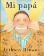 mi papa anthony browne 9789681664435