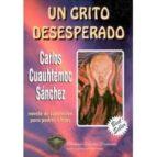 un grito desesperado: novela de superacion personal para padres e hijos-carlos cuauhtemoc sanchez-9789687277035