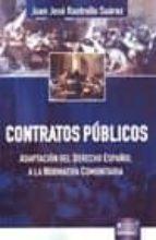 contratos publicos: adaptacion al derecho español a la normativa comunitaria-juan jose rastrollo suarez-9789898312235