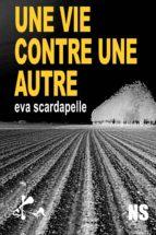 une vie contre une autre (ebook)-eva scardapelle-9791023406535