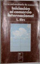 El libro de Iniciación al comercio internacional. traductor: juan bueno autor L SIRC DOC!