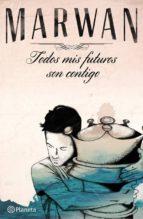 todos mis futuros son contigo (ejemplar firmado por el autor)-2910018773545