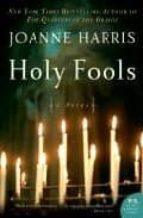 holy fools-joanne harris-9780385603645