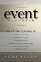 event planning: the ultimate guide to successful meetings, corpor ate events, fund raising galas, conferences, conventions, incentives and other special events judy allen 9780470155745