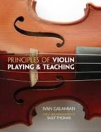 principles of violin playing and teaching-ivan galamian-sally thomas-9780486498645