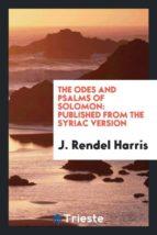 El libro de The odes and psalms of solomon autor J. RENDEL HARRIS PDF!