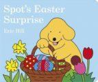 spot s easter surprise eric hill 9780723258445