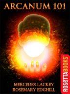 arcanum 101 (ebook)-mercedes lackey-rosemary edghill-9780795322945